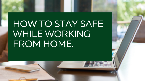 How To Stay Secure Online While Working From Home